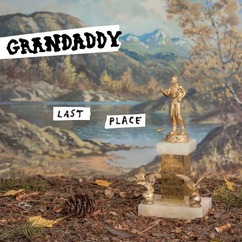 grandaddy last place.jpg